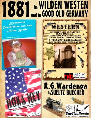 1881 - im WILDEN WESTEN und in GOOD OLD GERMANY - R.G.Wardenga by SUELTZ BUECHER