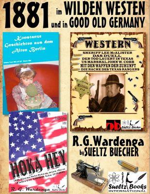 1881 - im WILDEN WESTEN und in GOOD OLD GERMANY - R.G.Wardenga by SUELTZ BUECHER