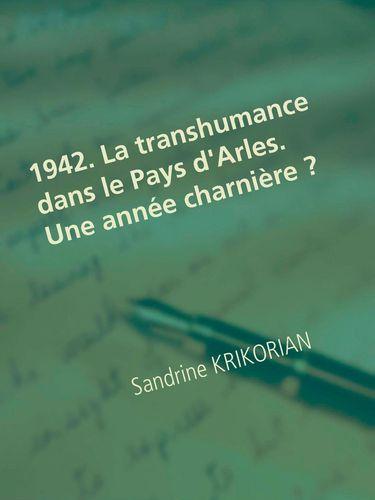 1942. La transhumance dans le Pays d'Arles. Une année charnière ?