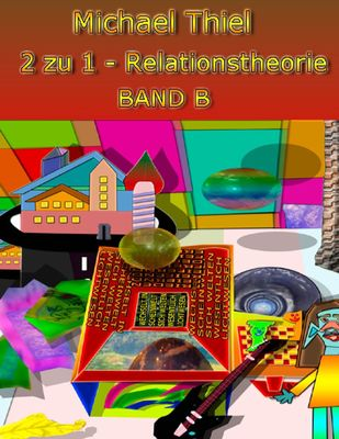 2 zu 1 Relationstheorie Band B