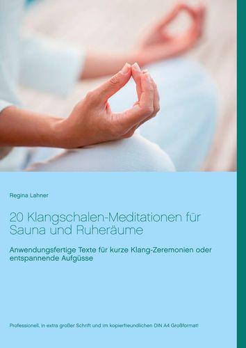 20 Klangschalen-Meditationen für Sauna und Ruheräume
