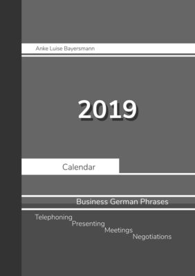 2019 Anke Luise Bayersmann Calendar Business German Phrases