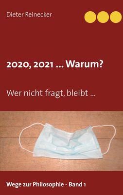 2020, 2021 ... Warum?