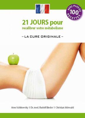 21 jours pour recalibrer votre metabolisme - La Cure Originale - (edition francaise)