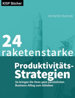 24 raketenstarke Produktivitäts-Strategien