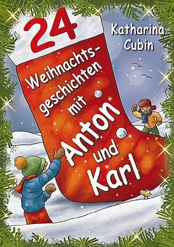 24 Weihnachtsgeschichten mit Anton und Karl