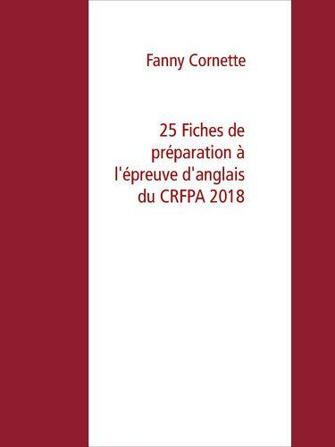 25 Fiches de préparation à l'épreuve d'anglais du CRFPA 2018