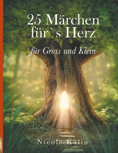 25 Märchen für's Herz für Gross und Klein