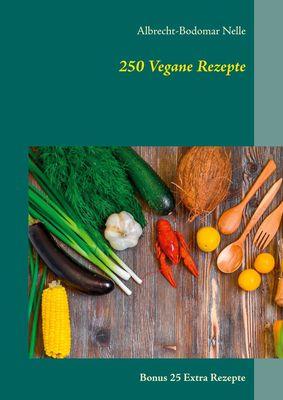 250 Vegane Rezepte