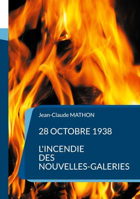 28 octobre 1938 - L'incendie des Nouvelles-Galeries