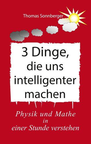 3 Dinge, die uns intelligenter machen