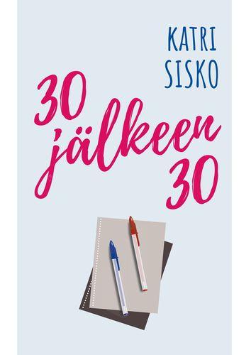 30 jälkeen 30