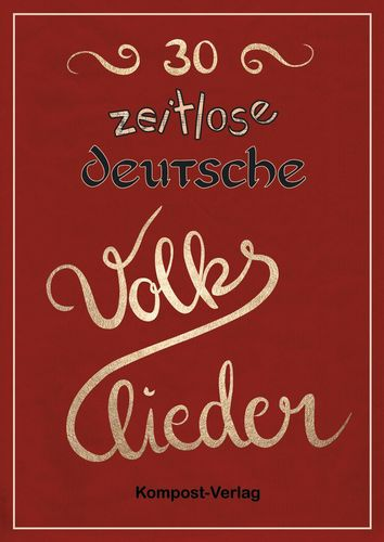 30 zeitlose deutsche Volkslieder