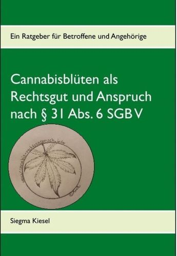 § 31 Absatz 6 - Cannabis als Rechtsanspruch