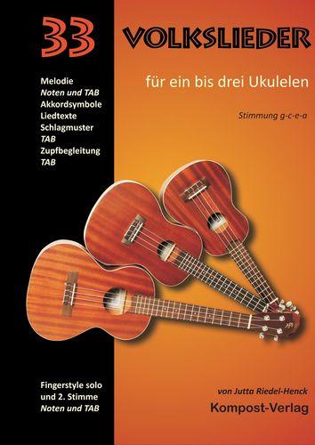 33 Volkslieder für ein bis drei Ukulelen