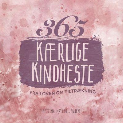 365 kærlige kindheste fra Loven om Tiltrækning