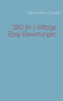 380 (Irr-) Witzige Ebay Bewertungen