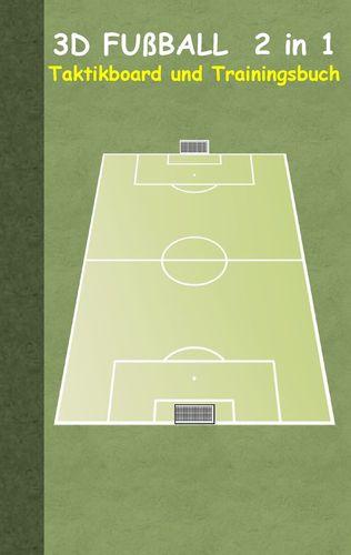 3D Fußball  2 in 1 Taktikboard und Trainingsbuch (Ringbuchbindung)