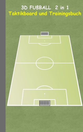 3D Fußball  2 in 1 Taktikboard und Trainingsbuch
