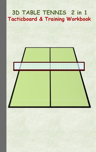 3D Table Tennis Tacticboard and Training Workbook