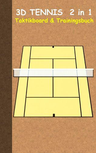 3D Tennis  2 in 1 Taktikboard und Trainingsbuch (Ringbuchbindung)