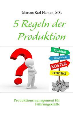 5 Regeln der Produktion