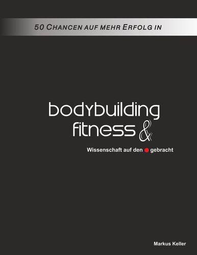 50 Chancen auf mehr Erfolg in Bodybuilding und Fitness