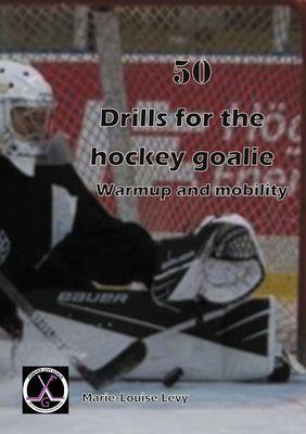 50 drills for the hockey goalie