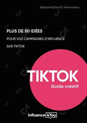50 idées et + pour vos campagnes d'influence sur TikTok