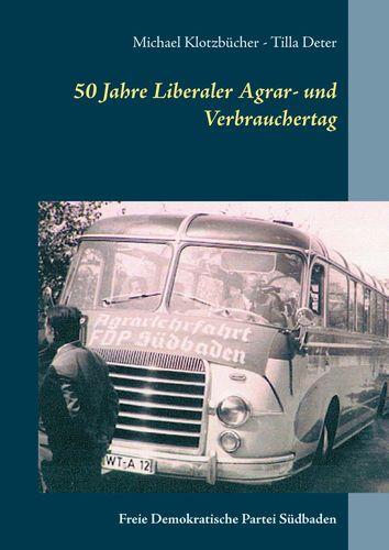 50 Jahre Liberaler Agrar- und Verbrauchertag der FDP Südbaden