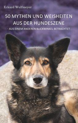 50 Mythen und Weisheiten aus der Hundeszene