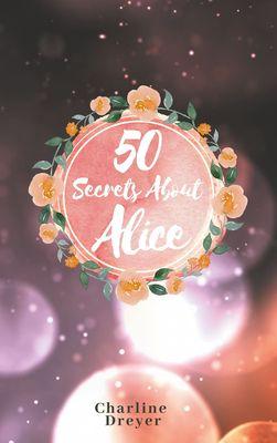 50 Secrets About Alice