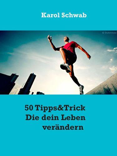 50 Tipps&Trick Die dein Leben verändern