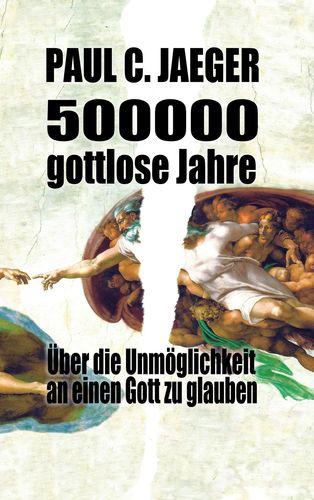 500000 gottlose Jahre