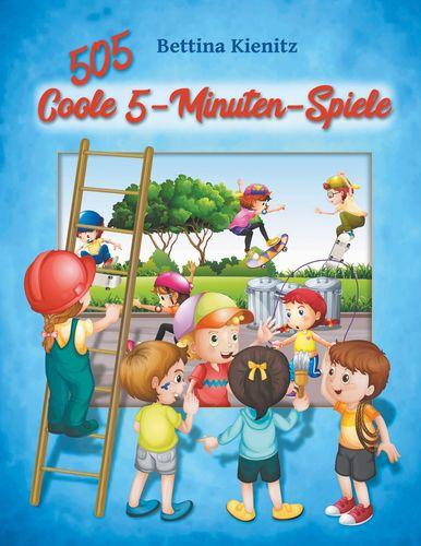 505 Coole 5-Minuten-Spiele