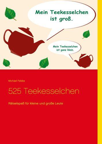 525 Teekesselchen
