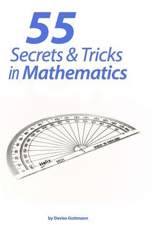 55 Secrets & Tricks of Mathematics