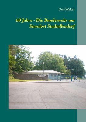 60 Jahre - Die Bundeswehr am Standort Stadtallendorf