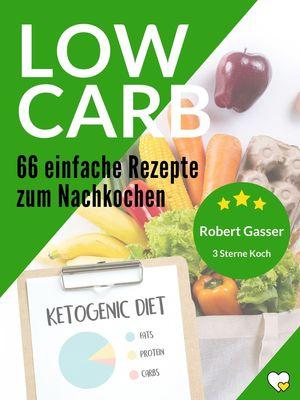 66 Low Carb Rezepte