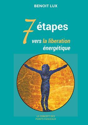 7 étapes vers la libération énergétiques