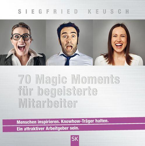 70 Magic Moments für begeisterte Mitarbeiter