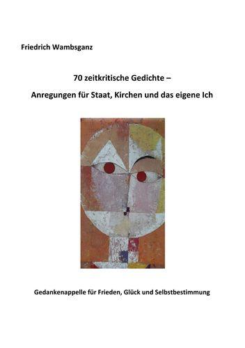 70 zeitkritische Gedichte - Anregungen für Staat, Kirchen und das eigene Ich