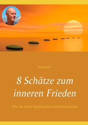 8 Schätze zum inneren Frieden