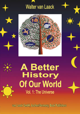 A Better History of our World, Vol.1, the Universe