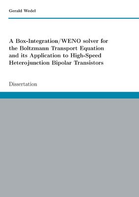 A Box-Integration/WENO solver for the Boltzmann Transport Equation its Application to High-Speed Heterojunction Bipolar Transistors