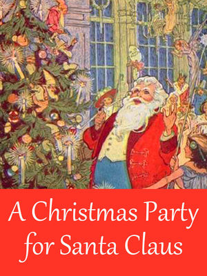 A Christmas Party for Santa Claus