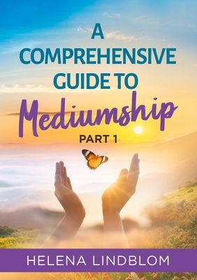 A Comprehensive Guide to Mediumship