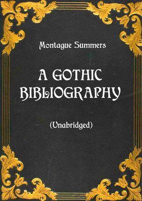 A Gothic Bibliography (Unabridged)