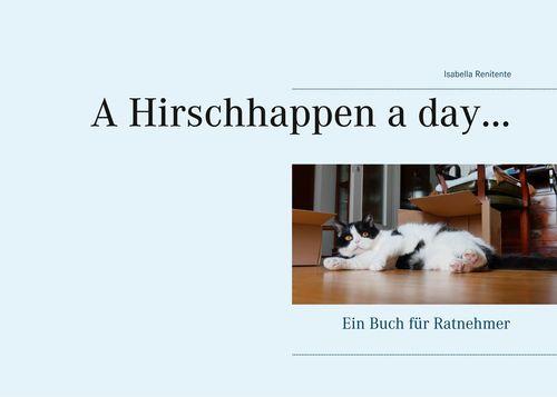 A Hirschhappen a day ...