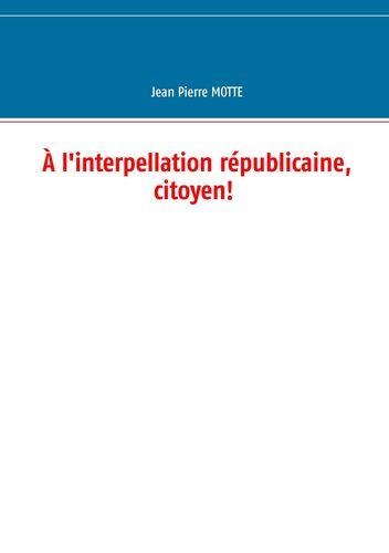 À l'interpellation républicaine, citoyen!